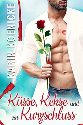 Liebesromane - Küsse, Kekse und ein Kurzschluss